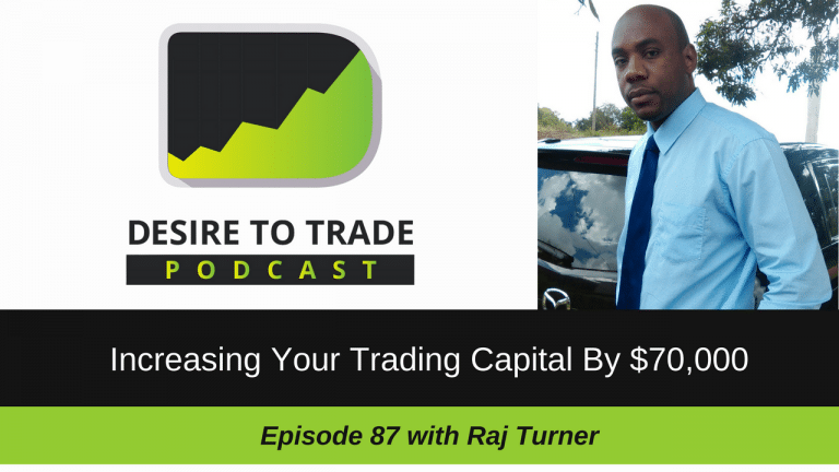 087- Increase Your Trading Capital By $70,000 - Raj Turner