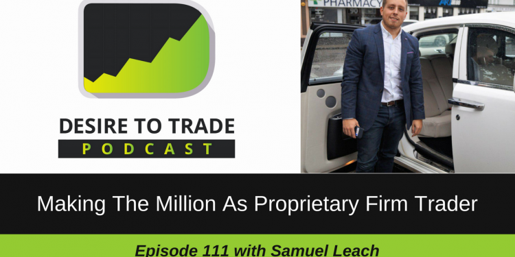 111- Making The Million As Prop Firm Trader & Founder - Samuel Leach