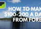 How To Make $100-200 A Day From Forex Trading (Required Trading Account Size)
