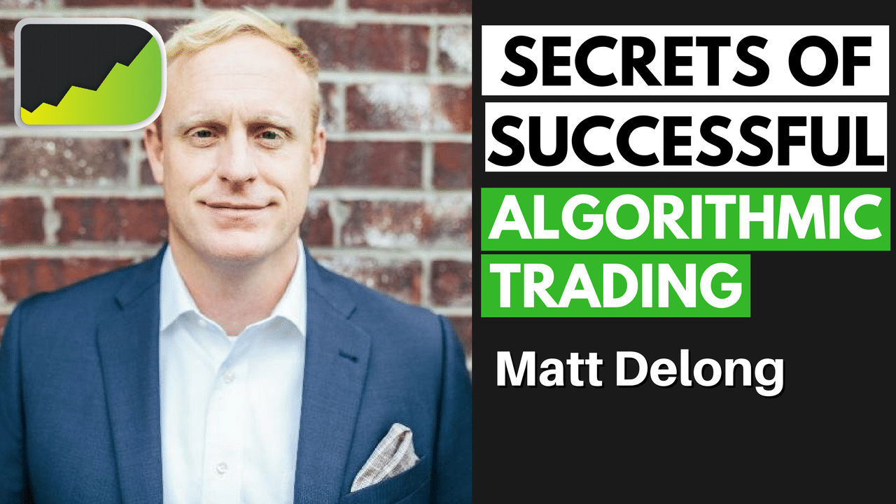 Algorithmic Trading Strategies (Moving To Automation) - Matt DeLong