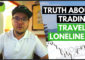 How To Not Feel Lonely In Your Full-Time Forex Trader Life